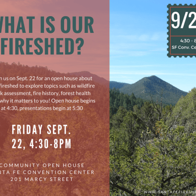 Upcoming Open House on Fireshed Management in Santa Fe